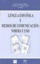 lengua española y medios de comunicacion: norma y uso susana guerrero salazar 9788460966340