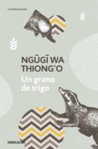 un grano de trigo ngugi wa thiongo 9788466340540