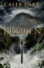 la leyenda de broken-caleb carr-9788466652940