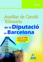 auxiliar de gestio tributaria de la diputacio de barcelona. test 9788467661040