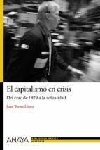 el capitalismo en crisis: del crash de 1929 a la actualidad juan torres lopez 9788467861440