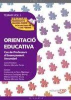 COS DE PROFESSORS D ENSENYAMENT SECUNDARI. ORIENTACIO EDUCATIVA. TEMARI VOL. I.