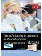 TÉCNICO/A SUPERIOR EN LABORATORIO DE DIAGNÓSTICO CLÍNICO. SERVICIO GALLEGO DE SALUD (SERGAS). TEST PARTE ESPECÍFICA