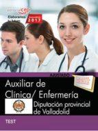 auxiliar de clinica/ enfermeria: diputacion provincial de valladolid: test especificos-9788468180540