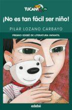 ¡no es tan fácil ser niño! (ebook)-pilar lozano carbayo-9788468311340