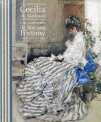 cecilia de madrazo: luz y memoria de mariano fortuny ana gutierrez marquez 9788469766040