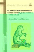 desarrollo de la mente en los simios, los monos y los niños-juan carlos gomez-9788471125040