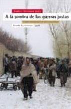 a la sombra de las guerras justas: el orden internacional y la ac cion humanitaria-fabrice weissman-9788474267440