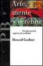 arte, mente y cerebro: una aproximacion cognitiva a creatividad-howard gardner-9788475099040