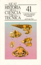 la anatomia comparada antes y despues del darwinismo jose maria lopez piñero 9788476007440