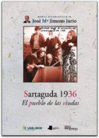 sartaguda 1936: el pueblo de las viudas jose maria jimeno jurio 9788476815540