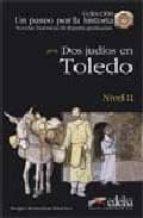 dos judios en toledo (nivel 2): novelas historicas de españa grad uadas-sergio remedios sanchez-9788477116240