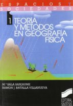 teoria y metodos en geografia fisica maria sala sanjaume ramon j. batalla villanueva 9788477383840
