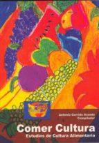 comer cultura: estudios de cultura alimentaria 9788478015740