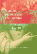 madame du deffand y su mundo-benedetta craveri-9788478448340