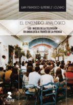 el encendido analógico (ebook)-juan francisco gutiérrez lozano-9788478986040