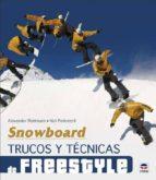 snowboard: trucos y tecnicas de freestyle-alexander rottmann-9788479028640