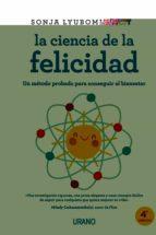 la ciencia de la felicidad: un metodo probado para conseguir el b ienestar sonja lyubomrirsky 9788479536640
