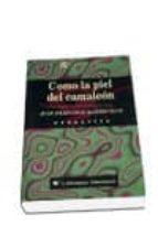 como la piel del camaleon-juan francisco martin seco-9788479544140