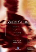 wing chun: tecnica y filosofia: (el estilo de kung fu mas practic ado del mundo) yip chun 9788480192040