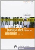 gramatica basica del aleman. con ejercicios brigitte braucek andreu castell vicente 9788481410440