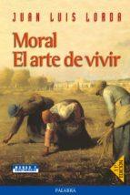 moral: el arte de vivir (9ª ed.)-juan luis lorda-9788482398440