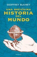 una brevisima historia del mundo-geoffrey blainey-9788483077740