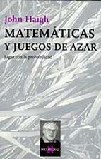 matematicas y juegos de azar: jugar con la probabilidad-john haigh-9788483108840