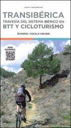 transiberica. travesia del sistema iberico en btt y cicloturismo-javier lopez bernad-9788483213940