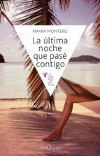 la última noche que pasé contigo (ebook)-mayra montero-9788483838440