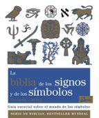 la biblia de los signos y de los simbolos: guia esencial sobre el mundo de los simbolos madonna gauding 9788484456940