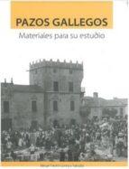 pazos gallegos. materiales para su estudio miguel duran loriga y salgado 9788484574040
