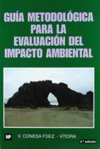 guia metodologica para la evaluacion del impacto ambiental-vicente conesa fernandez-vitora-9788484763840