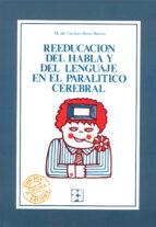 reeducacion del habla y del lenguaje en el paralitico cerebral (5 ª ed.) m. del carmen busto barco 9788485252640