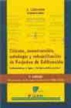 calculo, construccion, patologia y rehabilitacion de forjados de edificacion: unidireccionales y sin vigas-hormigon metalicos y mixtos (5ª ed.)-jose calavera ruiz-9788488764140