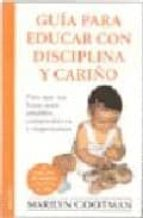 guia para educar con disciplina y cariño (2ª ed.)-marilyn gootman-9788489778740
