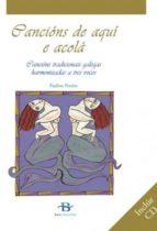 cancions de aqui e acola: cancions tradicionais galegas harmoniza das a tres voces (libro+cd)-paulino pereiro-9788489803640
