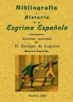 bibliografia e historia de la esgrima española enrique de leguina 9788490013540