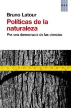 politicas de la naturaleza-bruno latour-9788490064740