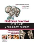 síndromes dolorosos en el cuello y el miembro superior (ebook)-cesar fernandez de las peñas-joshua cleland-peter huijbregts-9788490223840