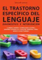 el trastorno especifico del lenguaje. diagnostico e intervencion 9788490640340