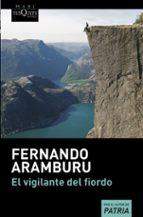 el vigilante del fiordo-fernando aramburu-9788490666340