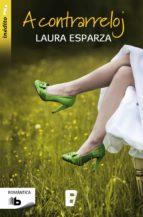 a contrarreloj (ebook)-laura esparza-9788490691540