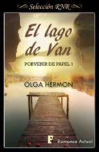 el lago de van (serie porvenir de papel 1) (ebook) olga hermon 9788490699140