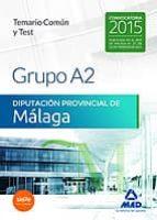 grupo a2 de la diputación provincial de málaga. temario común y test-9788490932940