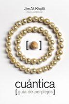 cuantica: guia de perplejos jim al khalili 9788491043140