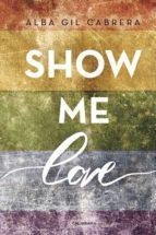 (i.b.d.) show me love-alba gil cabrera-9788491127840
