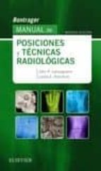 bontrager. manual de posiciones y técnicas radiológicas, 9ª ed.-john p. lampignano-9788491132240