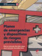 planes de emergencia y dispositivos de riesgos previsibles-marco antonio herraiz lopez-9788491710240