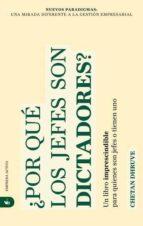 ¿por que los jefes son dictadores?: un libro imprescindible para quienes son jefes o tienen uno-chetan dhruve-9788492452040